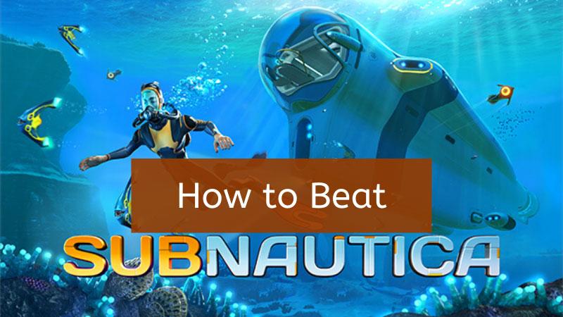 How to beat Subnautica game in 2021? – Walkthrough