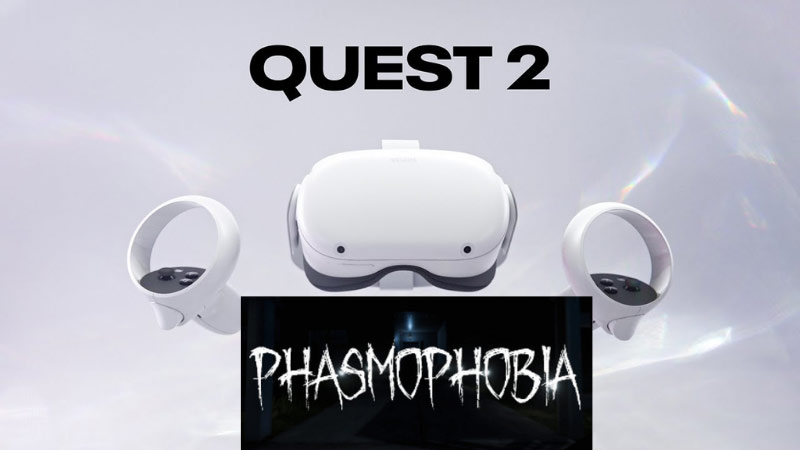 How to Play Phasmophobia on Oculus Quest 2